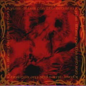 "Kyuss: ""Blues For The Red Sun"" 1992"