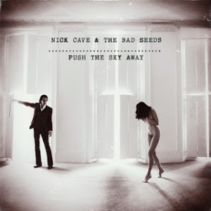 """Nick Cave and the Bad Seeds: """"Push The Sky Away"""""""
