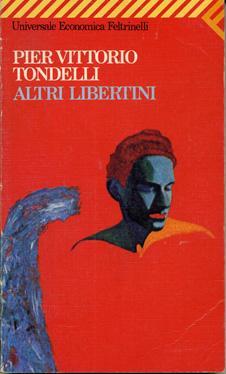 Pier Vittorio Tondelli, Altri Libertini, Feltrinelli 1980
